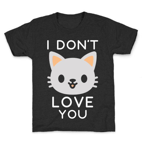 I Don't Love You Kids T-Shirt