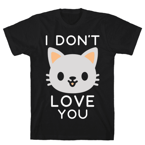 I Don't Love You Mens T-Shirt