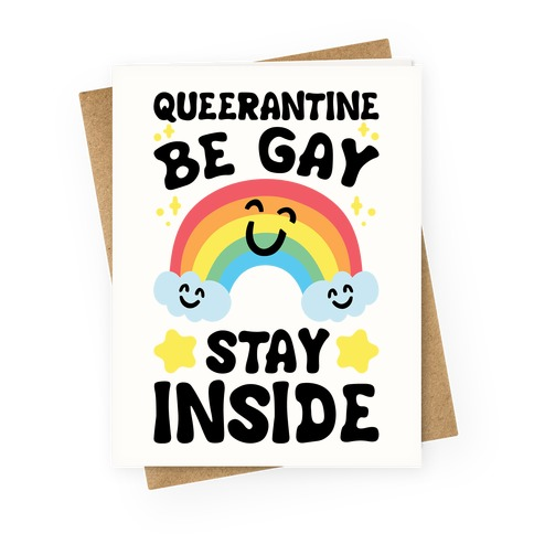 Queerantine Be Gay Stay Inside Greeting Card