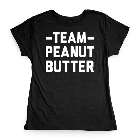 Team Peanut Butter Womens T-Shirt