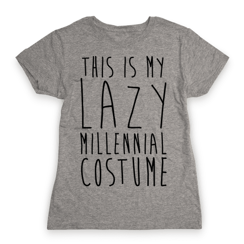 This Is My Lazy Millennial Costume Womens T-Shirt