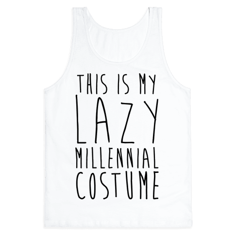 This Is My Lazy Millennial Costume Tank Top