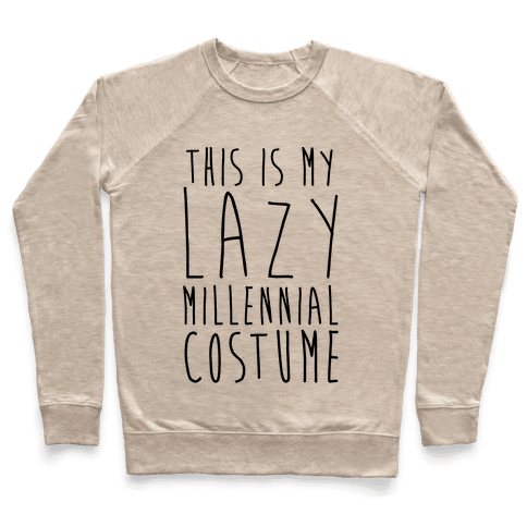 This Is My Lazy Millennial Costume Pullover
