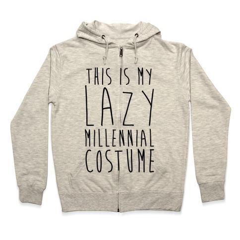 This Is My Lazy Millennial Costume Zip Hoodie