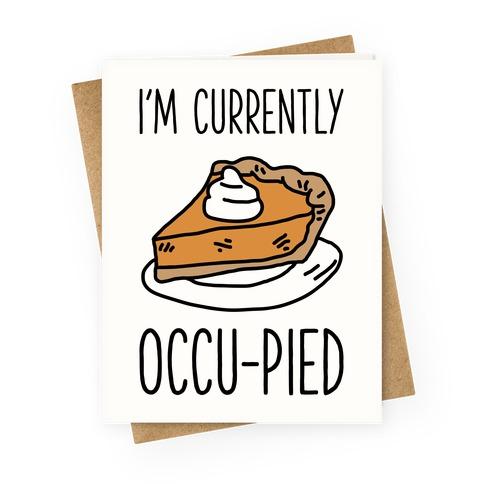I'm Currently Occu-pied Greeting Card