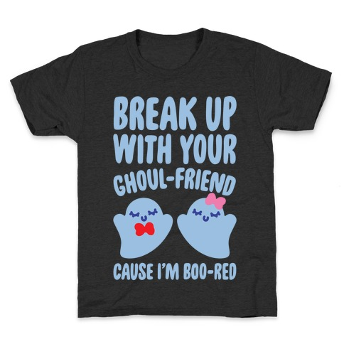 Break Up With Your Ghoul Friend Parody White Print Kids T-Shirt