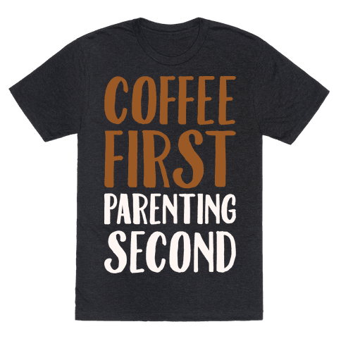 Coffee First Parenting Second White Print
