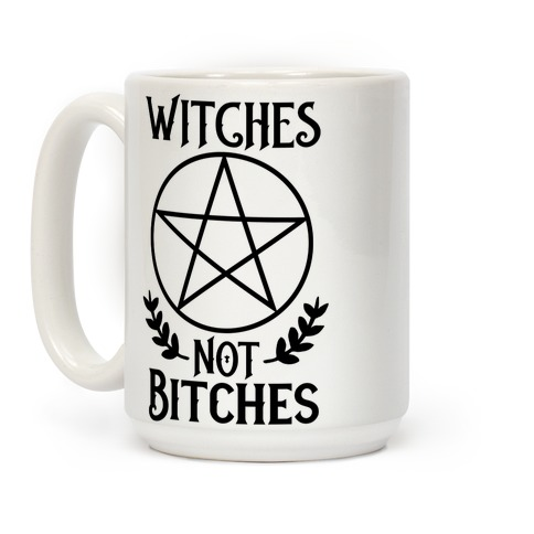 Witches Not Bitches  Coffee Mug
