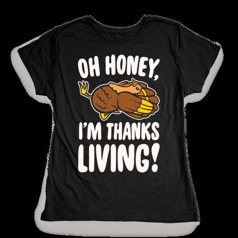 Oh Honey I'm Thanksliving Parody White Print Womens T-Shirt