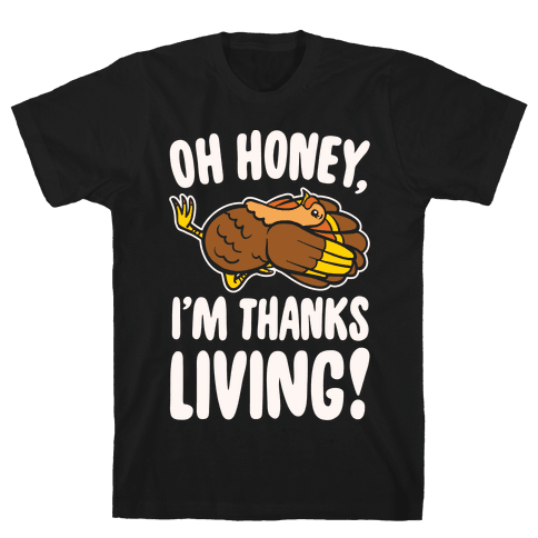 Oh Honey I'm Thanksliving Parody White Print Mens T-Shirt