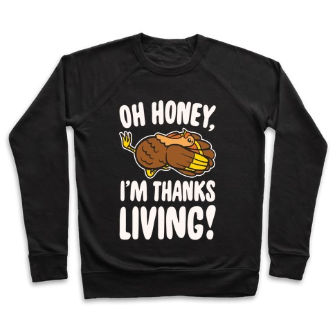 Oh Honey I'm Thanksliving Parody White Print Pullover