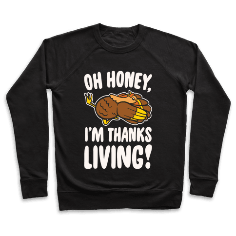 Oh Honey I'm Thanksliving Parody White Print Pullover