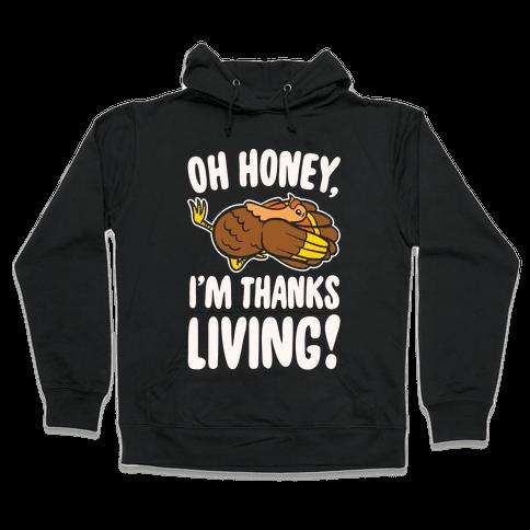 Oh Honey I'm Thanksliving Parody White Print Hooded Sweatshirt