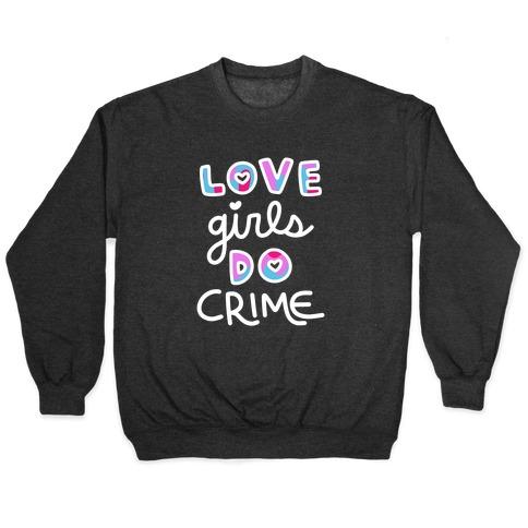 Love Girls Do Crime Pullover