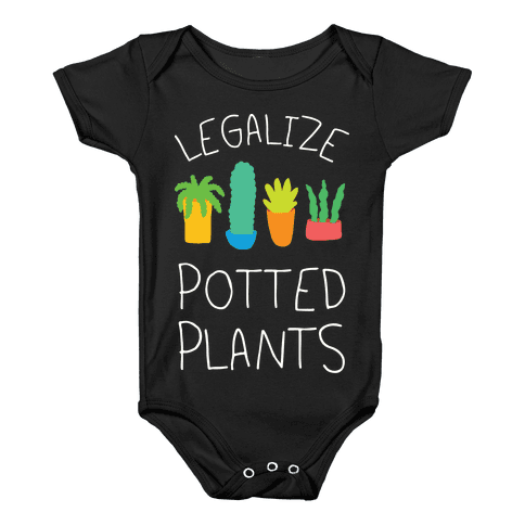 Legalize Potted Plants Baby Onesy