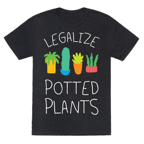 Legalize Potted Plants Mens T-Shirt