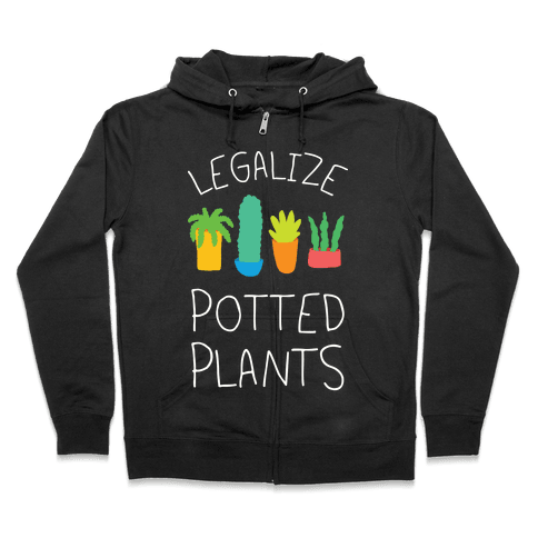 Legalize Potted Plants Zip Hoodie