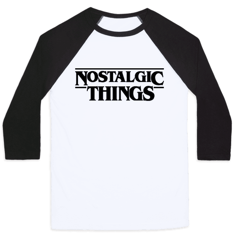 Nostalgic Things Parody Baseball Tee