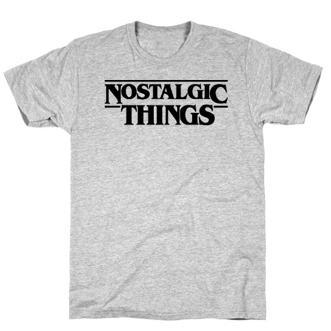 Nostalgic Things Parody T-Shirt