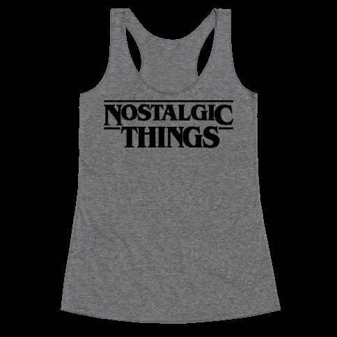 Nostalgic Things Parody Racerback Tank Top