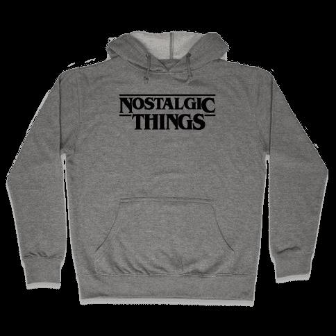 Nostalgic Things Parody Hooded Sweatshirt