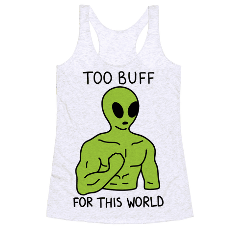 Too Buff For This World Racerback Tank Top