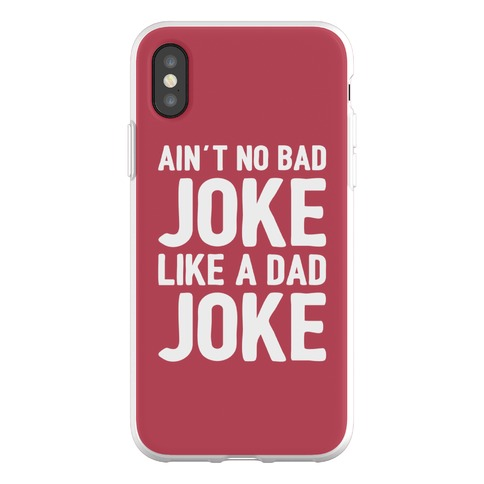 Ain't No Bad Joke Like A Dad Joke Phone Flexi-Case