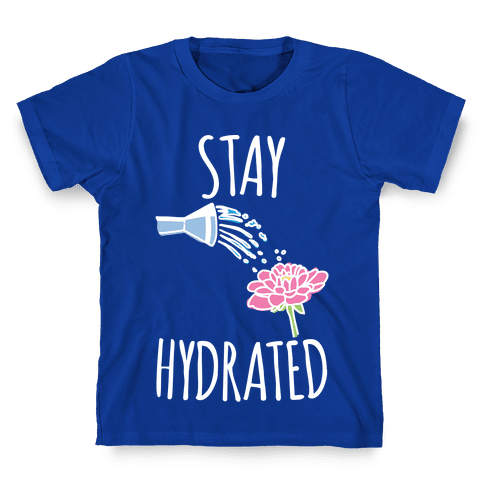 Stay Hydrated White Print Kids T-Shirt