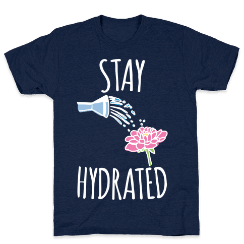 Stay Hydrated White Print Mens T-Shirt