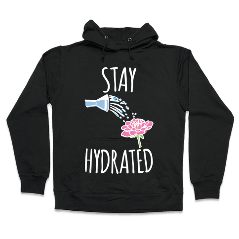 Stay Hydrated White Print Hooded Sweatshirt