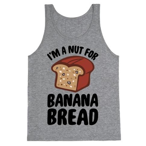 I'm A Nut For Banana Bread Tank Top