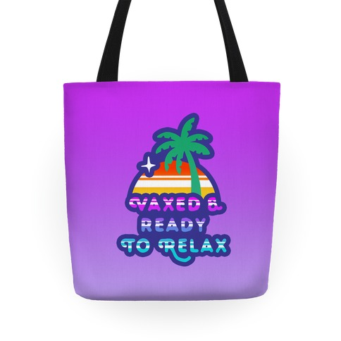 Vaxed & Ready to Relax Tote