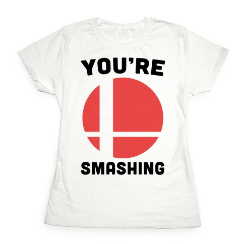 You're Smashing - Super Smash Brothers Womens T-Shirt