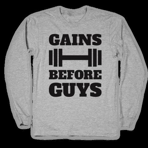 Gains Before Guys Long Sleeve T-Shirt