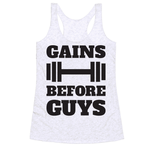 Gains Before Guys Racerback Tank Top
