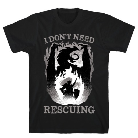 I Don't Need Rescuing T-Shirt