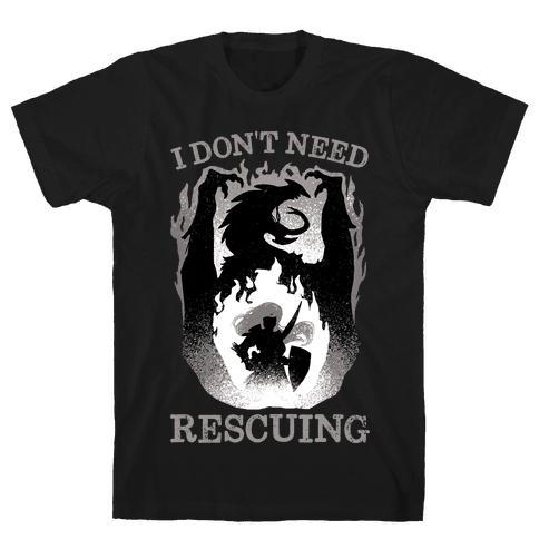 I Don't Need Rescuing Mens/Unisex T-Shirt