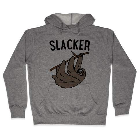 Slacker Sloth  Hooded Sweatshirt