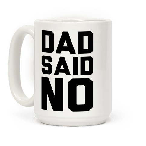 Dad Said No