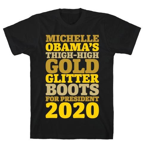 Michelle Obama's Thigh-High Gold Glitter Boots For President 2020 White Print T-Shirt