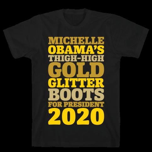 Michelle Obama's Thigh-High Gold Glitter Boots For President 2020 White Print Mens T-Shirt