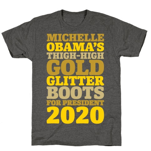Michelle Obama's Thigh-High Gold Glitter Boots For President 2020 White Print T-Shirt