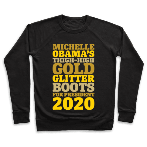 Michelle Obama's Thigh-High Gold Glitter Boots For President 2020 White Print Pullover