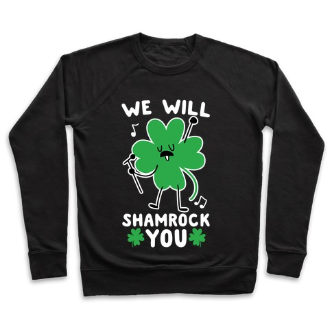 We Will Shamrock You Pullover