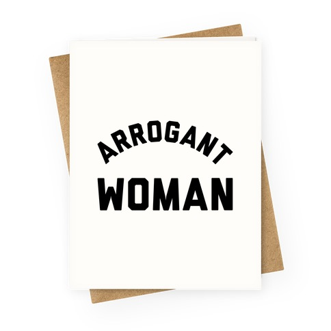 Arrogant Woman Greeting Card