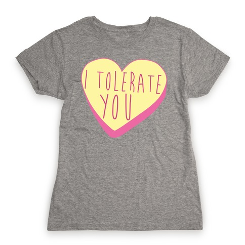 I Tolerate You Womens T-Shirt