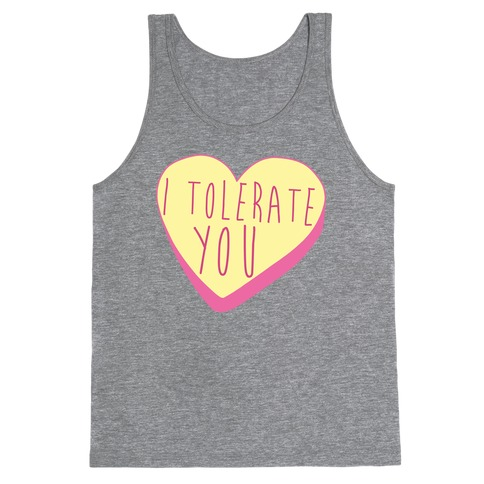 I Tolerate You Tank Top
