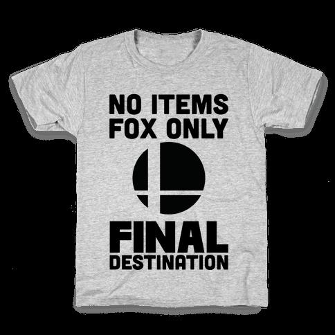 No Items, Fox Only, Final Destination Kids T-Shirt