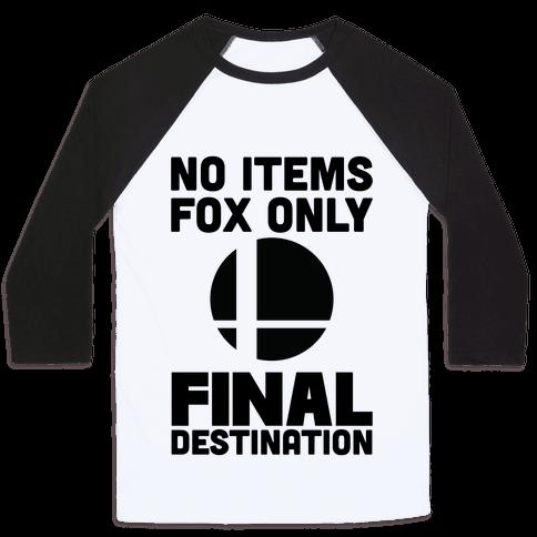 No Items, Fox Only, Final Destination Baseball Tee
