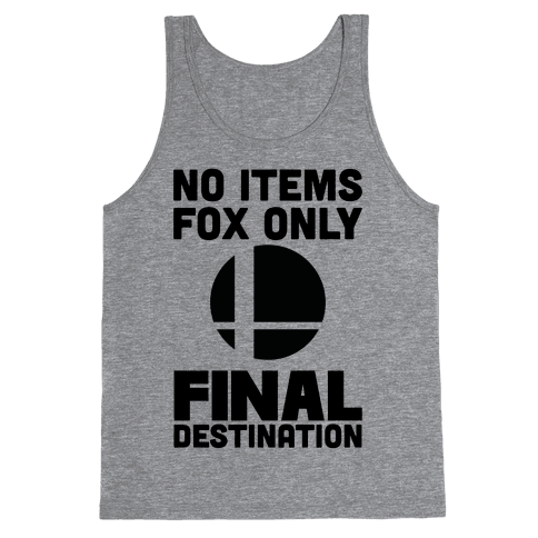 No Items, Fox Only, Final Destination Tank Top